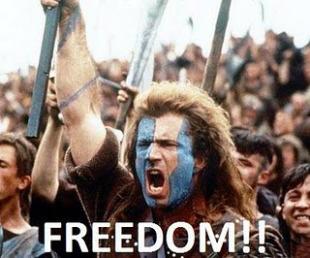 "Braveheart yelling ""Freedom!"""