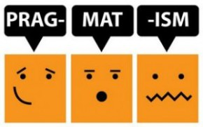 "Three square, orange cartoon faces, one that is smiling, one with an open ""horror"" mouth, and one with a wrinkled dubious mouth saying ""prag-mat-ism"""