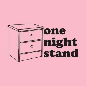 "Picture of a nightstand that says ""one night stand"" (a pun)"