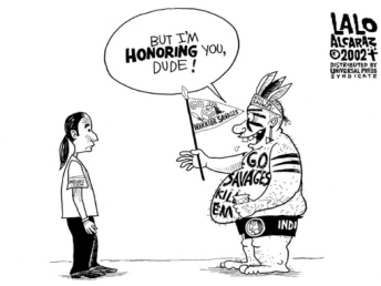 "Cartoon depicting a Native individual on the left.  On the right is an obese man wearing an ""Indian headdress"" with facepaint and body paint that says ""go savages!""  He is saying ""But I'm HONORING you, dude!"" to the Native individual."